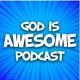 God Is Awesome Podcast: Christian Testimonies and True Stories of Faith and Inspiration