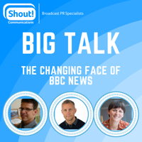 Big Talk: The changing face of BBC News podcast
