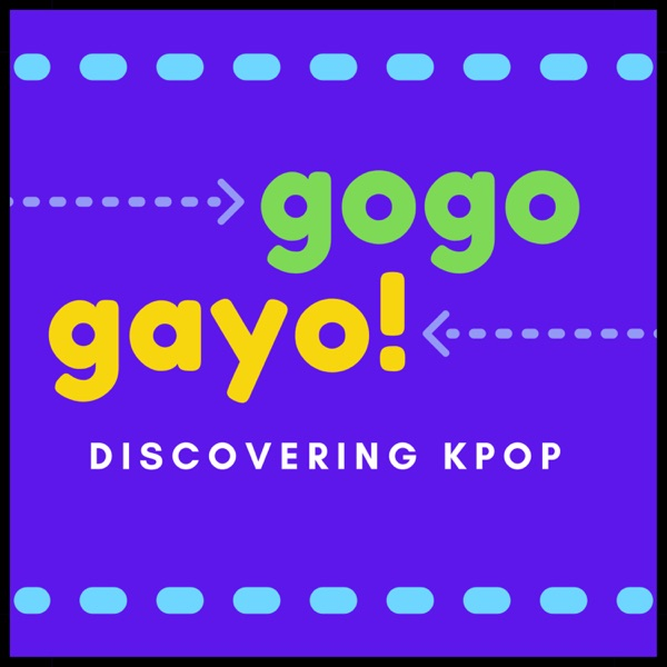 GoGo Gayo! Kpop Podcast