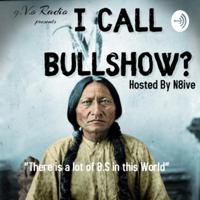 I Call BullShow? podcast