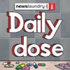 Daily Dose - Newslaundry.com
