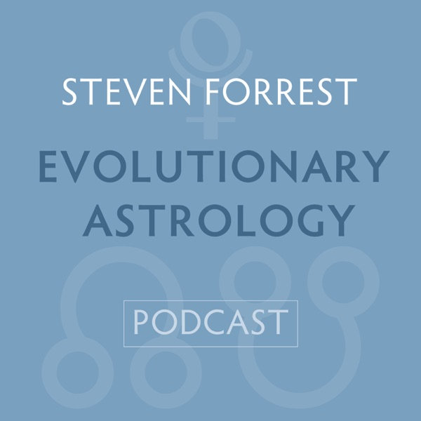 Steven Forrest Evolutionary Astrology Podcast – Podcast