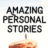Amazing Personal Stories