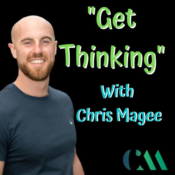 """""""Get Thinking"""" - Hosted by Chris Magee"""