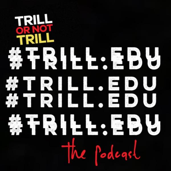 TRILL EDU