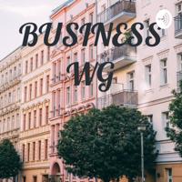 BUSINESS WG podcast