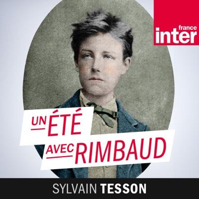 Un été avec Rimbaud:France Inter