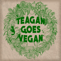 Teagan Goes Vegan Podcast podcast
