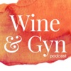 Wine & Gyn: Real Talk About Lady Stuff artwork