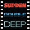 Sudden Double Deep artwork