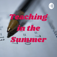 Teaching in the Summer podcast