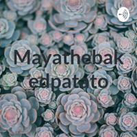 Mayathebakedpatato podcast