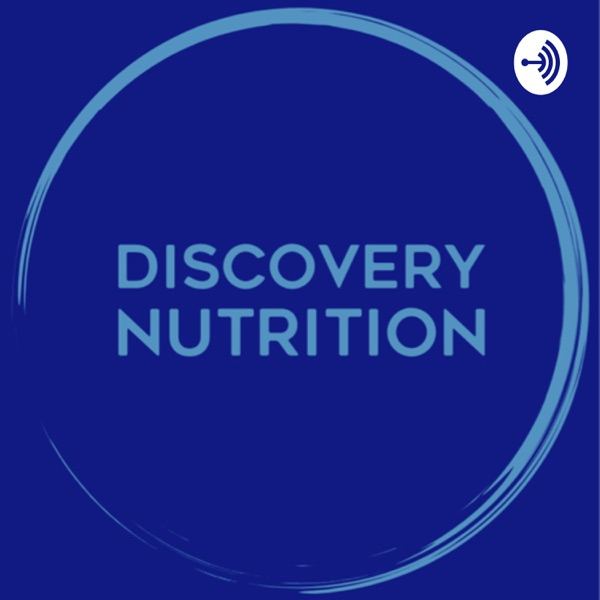 Discovery Nutrition Podcast