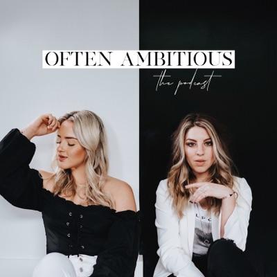 Often Ambitious Podcast:Erika Sheffer, Lindsey Plevyak