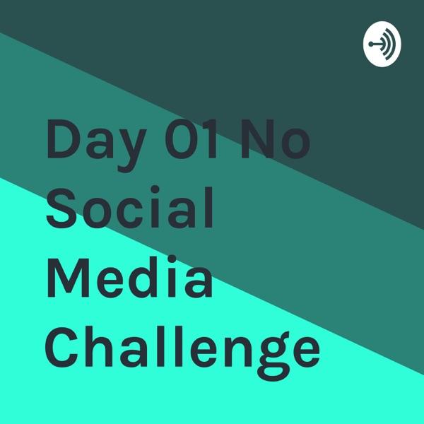 Day 01 No Social Media Challenge