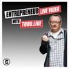 Entrepreneur Live Video with Todd.LIVE - Social Media and Live Stream Talk artwork