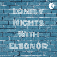 Lonely Nights With Eleanor podcast