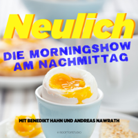 Neulich – Die Morningshow am Nachmittag podcast