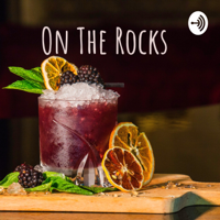 On The Rocks podcast