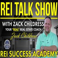 REI Talk Show with Zack Childress podcast