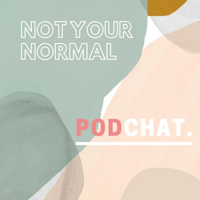 Not Your Normal podcast