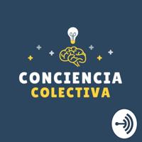 Conciencia Colectiva podcast