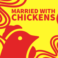 Podcast cover art for Married With Chickens