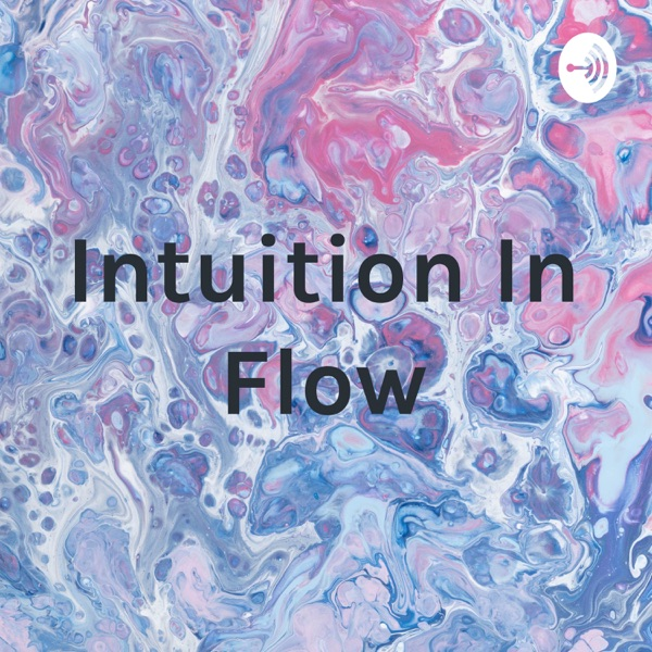 Intuition In Flow