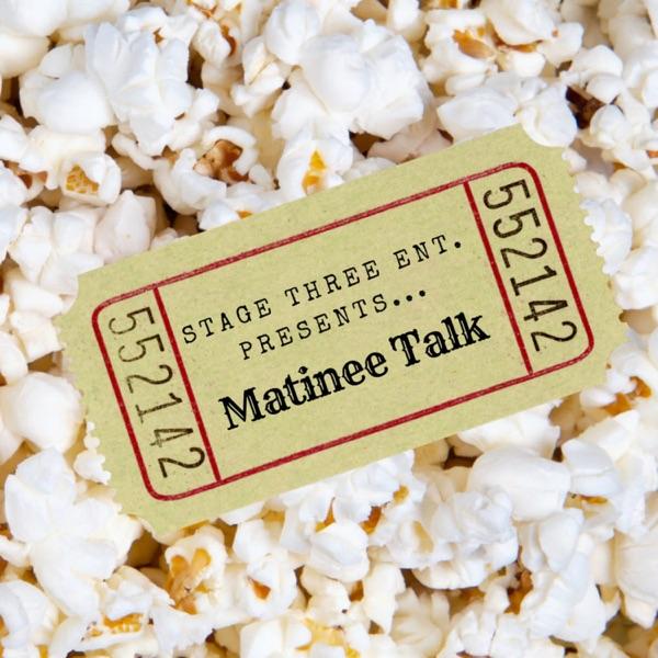 Matinee Talk