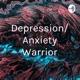 Depression/Anxiety Warrior