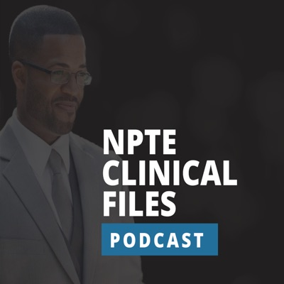 NPTE Clinical Files | Physical Therapy:Dr. Kyle Rice