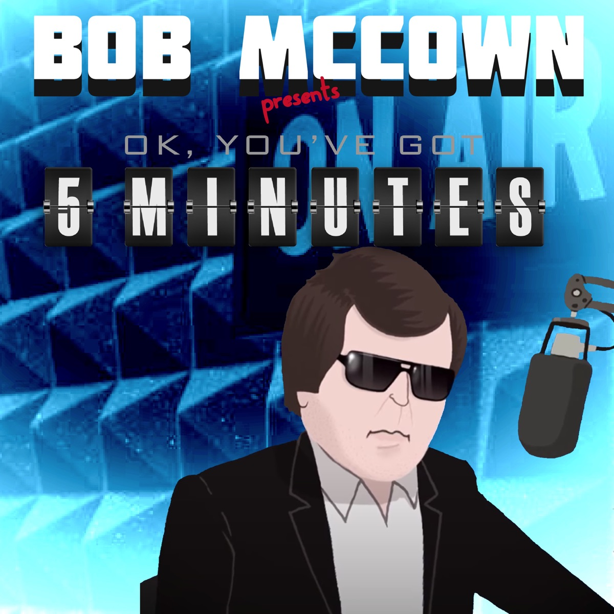 Bob McCown presents OK, You've Got 5 Minutes