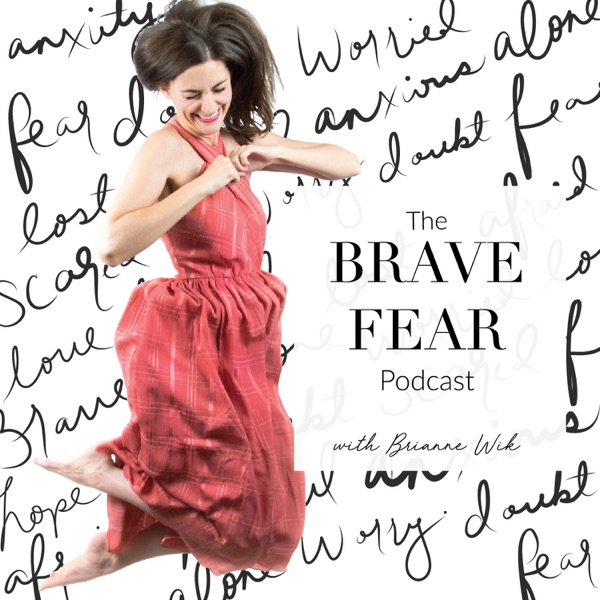 The Brave Fear Podcast