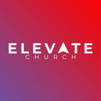 Elevate Church Podcast podcast