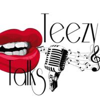 Teezy Talks podcast