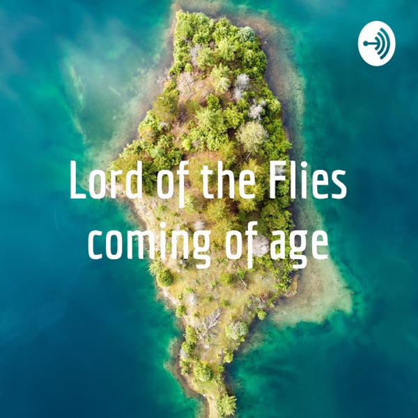 Lord of the Flies coming of age