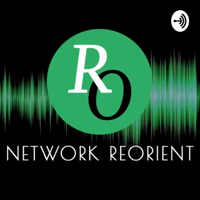 Network ReOrient podcast