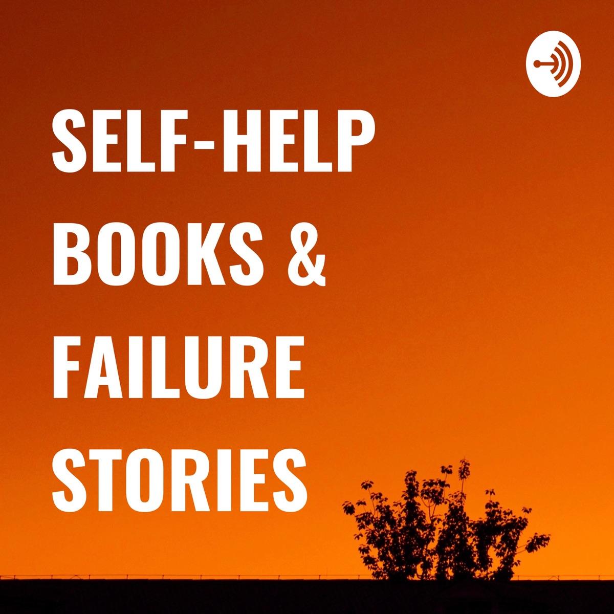 SELF-HELP BOOKS & FAILURE STORIES