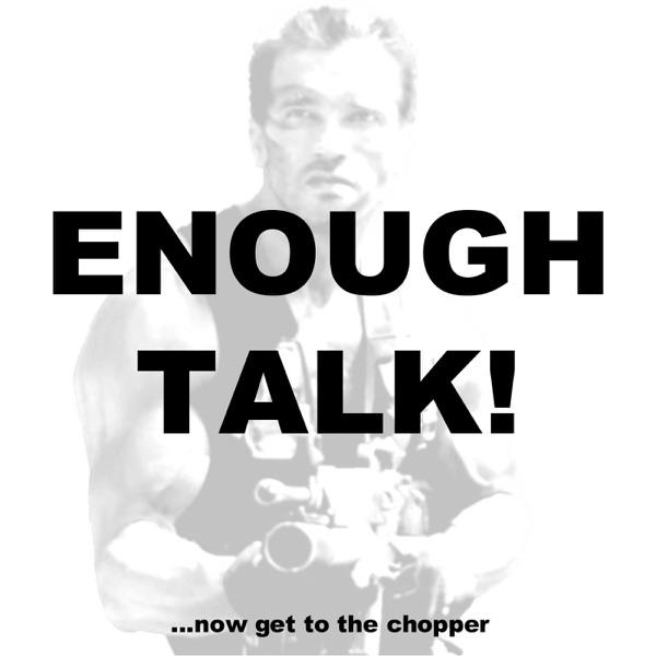 Enough Talk! Podcast