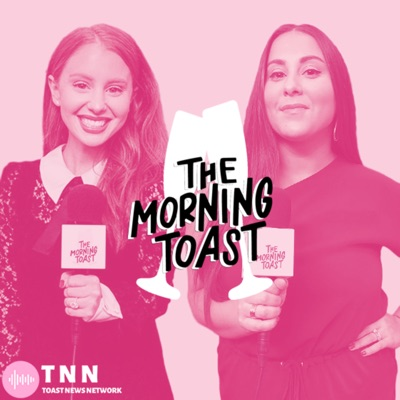 The Morning Toast:Toast News Network