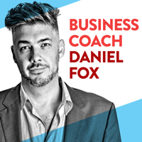 Business Coaching with Daniel Fox podcast