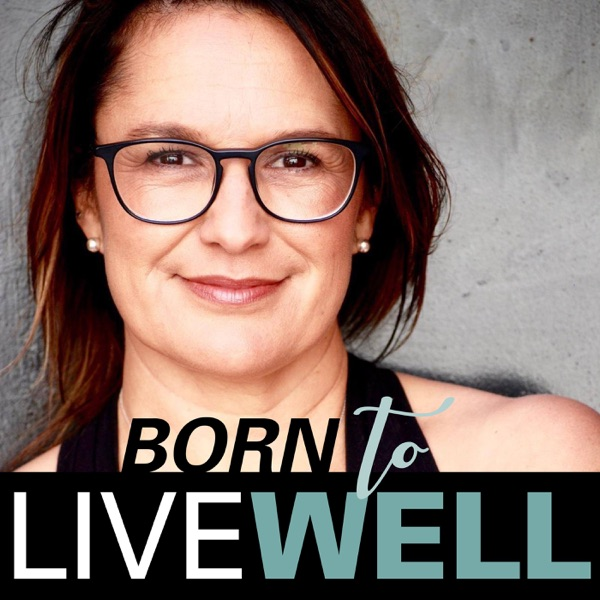 Born to Live Well