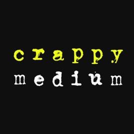 Crappy Medium: A