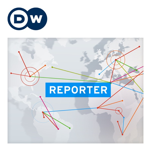 Reporter | Video Podcast | Deutsche Welle