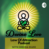 Devine Love - Ask, Believe & Receive podcast