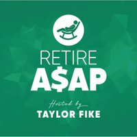 Retire ASAP with Taylor Fike podcast
