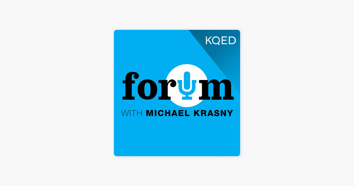 KQED's Forum on Apple Podcasts
