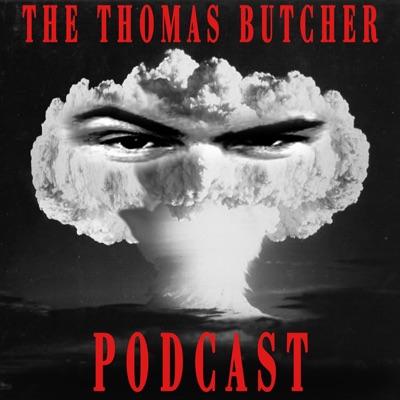 The Thomas Butcher Podcast