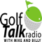 Golf Talk Radio with Mike & Billy Podcasts
