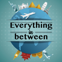 Everything in Between: A Travel Podcast podcast